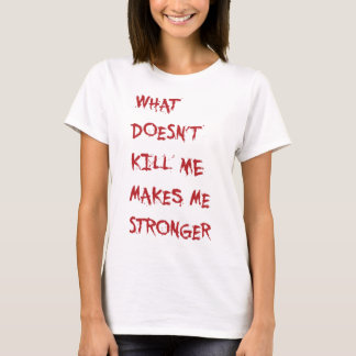 Qué no me mata camiseta de la sangre