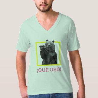 ¡Que Oso! T-Shirt