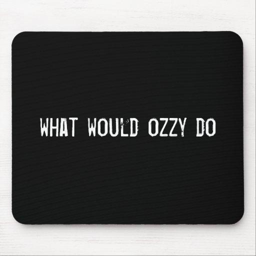 qué ozzy haría alfombrillas de ratón