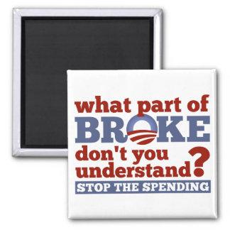¿Qué parte BROKE usted no entiende? Imán Cuadrado
