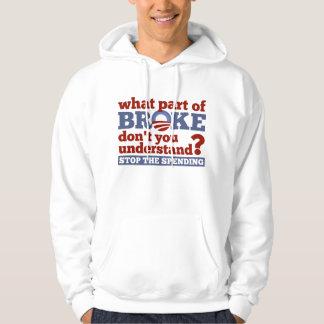Qué parte BROKE usted no entiende la camiseta Sudadera Pullover