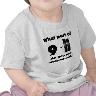 ¿Qué parte de 9-11 usted no entiende? Camiseta