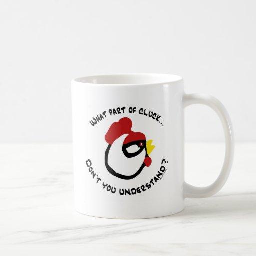 Qué parte del cloqueo… taza de café