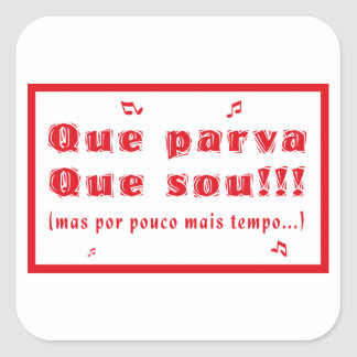Que Parva Que Sou Square Sticker