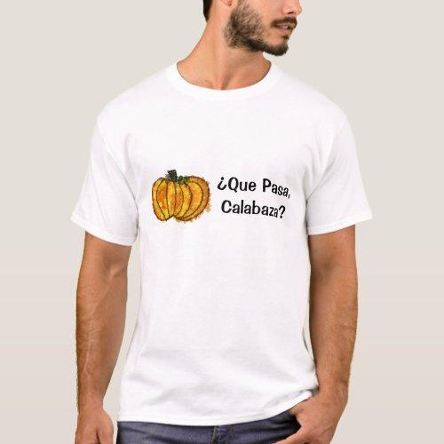 Que Pasa T_Shirt