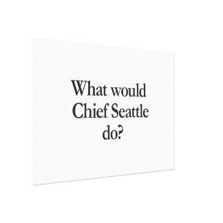 qué principal Seattle haría Impresiones De Lienzo