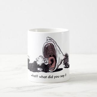 ¿qué? ¿qué usted dijo? taza
