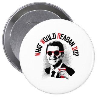 ¿Qué Reagan haría? Pin Redondo 10 Cm