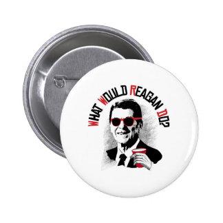 ¿Qué Reagan haría? Pin Redondo 5 Cm