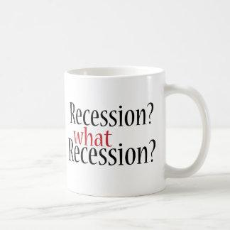 ¿Qué recesión? Taza De Café