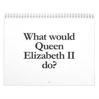 qué reina Elizabeth II haría Calendario
