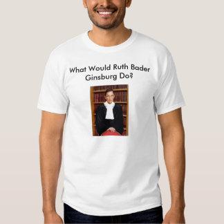 ¿Qué Ruth Bader Ginsburg haría? Playera