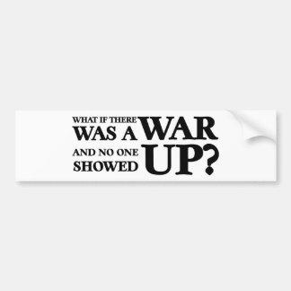 ¿Qué si allí una guerra, y nadie fue aparecida? Pegatina Para Auto