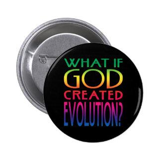 Qué si dios creó la evolución pin redondo de 2 pulgadas