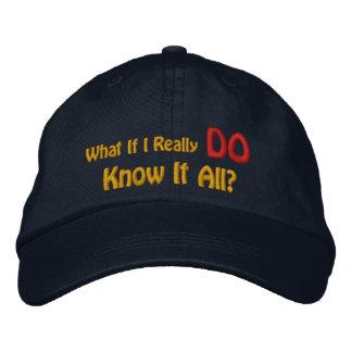 ¿Qué si lo sé realmente todo? Gorra De Béisbol Bordada
