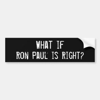 ¿Qué si Ron Paul tiene razón? Pegatina Para Auto