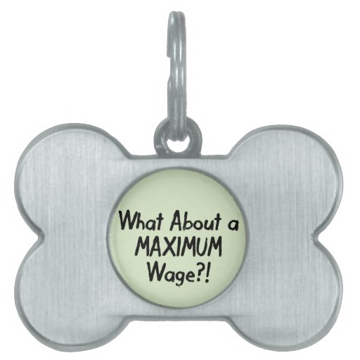 Qué sobre un salario MÁXIMO - ocupe Wall Street Placas De Mascota