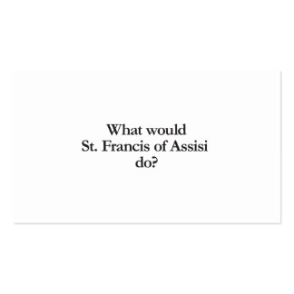 qué St Francis del assisi haría Tarjetas De Visita