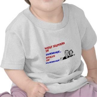 Qué sucede en Dunmore Camisetas