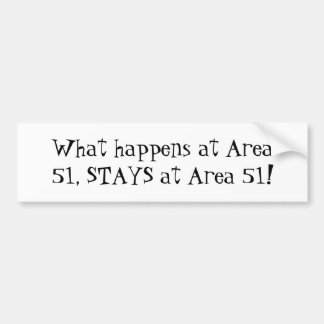 Qué sucede en el área 51, PERMANECE en el área 51 Pegatina De Parachoque