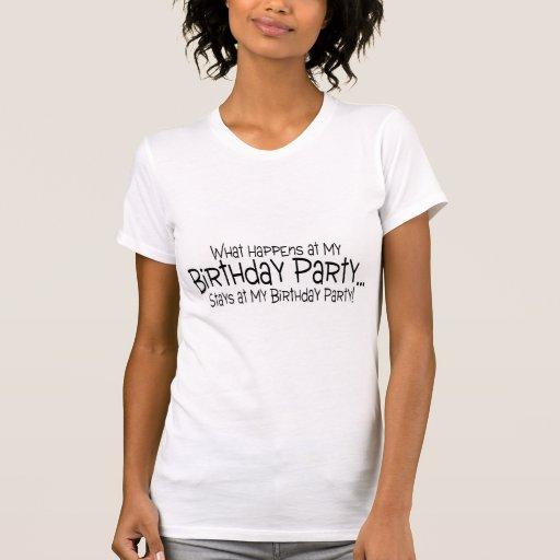 Qué sucede en mis estancias de la fiesta de cumple camiseta