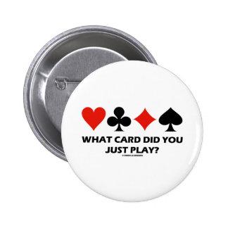 ¿Qué tarjeta usted acaba de jugar? (Cuatro cardan  Pins