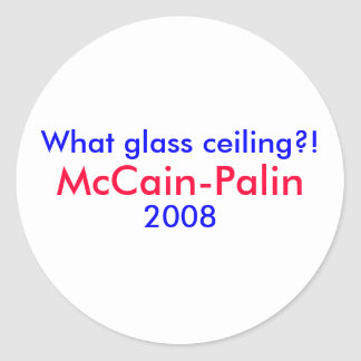 ¡Qué techo de cristal?! , McCain-Palin 2008 Etiqueta Redonda