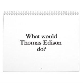 qué Thomas Edison haría Calendarios De Pared