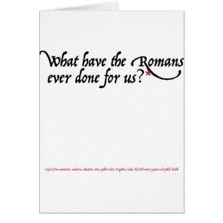 Qué tienen los romanos hechos nunca para nosotros tarjeta de felicitación