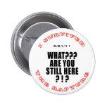¿Qué? ¿Todavía está usted aquí? 6D Pins