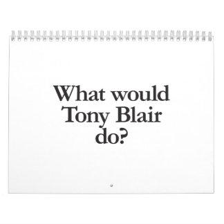 qué Tony Blair haría Calendario De Pared
