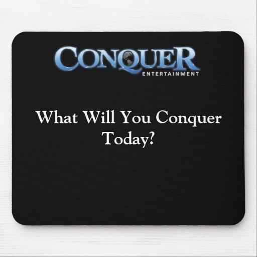 ¿Qué usted conquistará hoy? Alfombrilla De Ratón