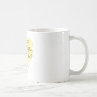 Qué usted desea taza clásica