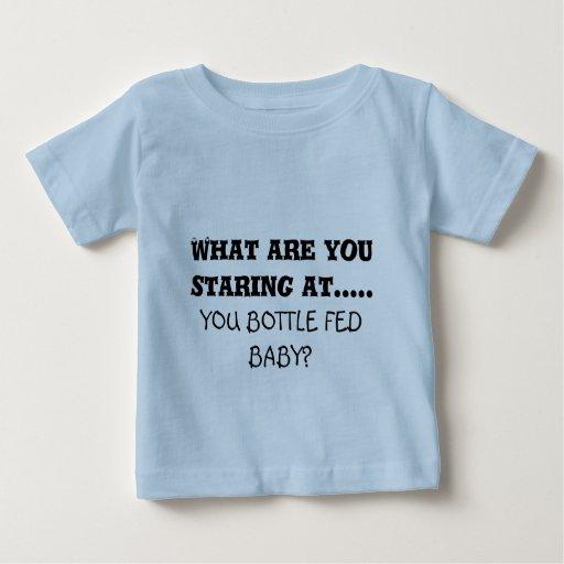 ¿Qué usted está mirando fijamente ....., USTED Playera De Bebé