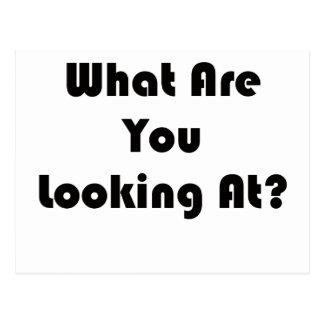 ¿Qué usted está mirando? Tarjetas Postales