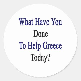 ¿Qué usted ha hecho para ayudar a Grecia hoy? Pegatina Redonda