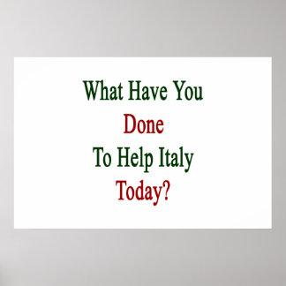 ¿Qué usted ha hecho para ayudar a Italia hoy? Póster