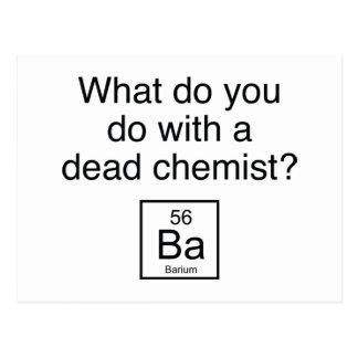 ¿Qué usted hace con un químico muerto? Bario Tarjeta Postal