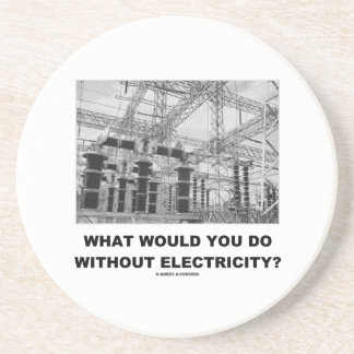 ¿Qué usted haría sin electricidad? (La física) Posavasos Diseño