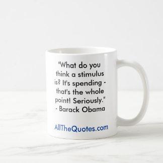 """¿""""Qué usted piensa un estímulo es? Está pasando… Taza De Café"""