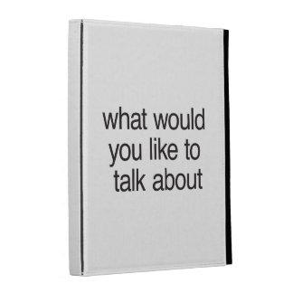 qué usted querría hablar