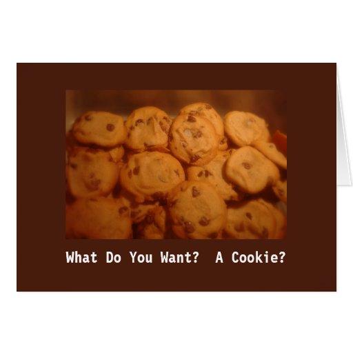 ¿Qué usted quiere?  ¿Una galleta? Tarjeta de