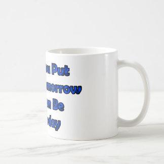 """""""Qué usted suspendió….""""Taza de café de motivación Taza"""