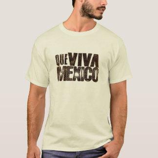 Que Viva Mexico T-Shirt