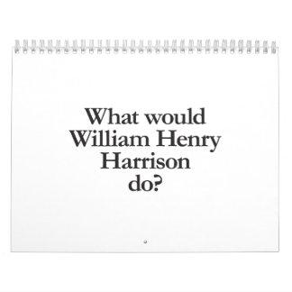 qué William Henry Harrison haría Calendarios De Pared