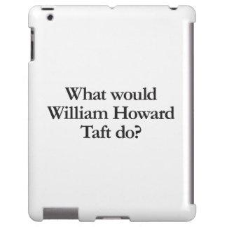 qué William Howard Taft haría Funda Para iPad