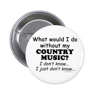 Qué yo haga, música country pin redondo de 2 pulgadas