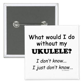 Qué yo haga, Ukulele Pin Cuadrada 5 Cm