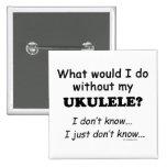 Qué yo haga, Ukulele Pins