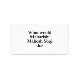 qué yogui del mahesh del maharishi haría etiquetas de dirección
